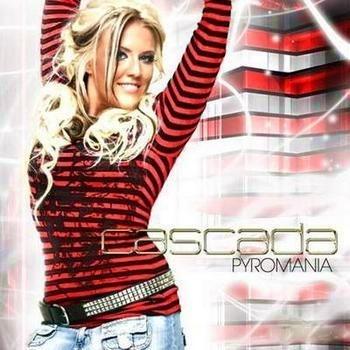 CASCADA - Pyromania