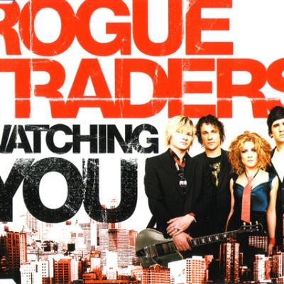 ROGUE TRADERS - Watching You