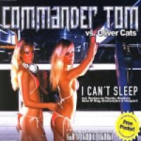COMMANDER TOM - I Can't Sleep