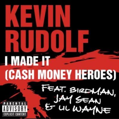 Kevin RUDOLF & BIRDMA - I Made It (Cash Money Heroes)