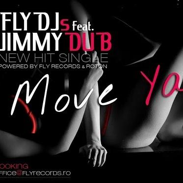 FLY DJs ft. Jimmy DUB - Move Ya