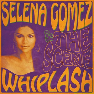 Selena GOMEZ - Whiplash