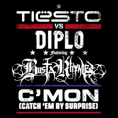TIESTO ft. BUSTA RHYMES - C'Mon (Catch 'Em By Surprise)