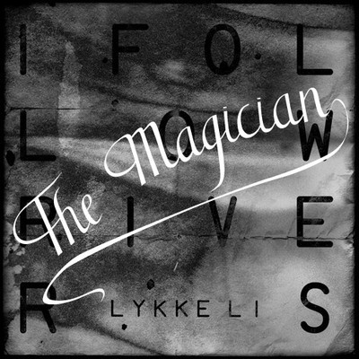 Lykke LI - I Follow Rivers (The Magician rmx)
