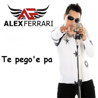 Alex FERRARI - Te Pego E Pa