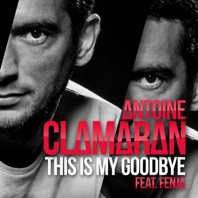 Antoine CLAMARAN & FENJA - This Is My Goodbye