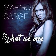 ASTERO & Margo SARGE - What We Are