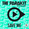 PARAKIT, The - Save Me