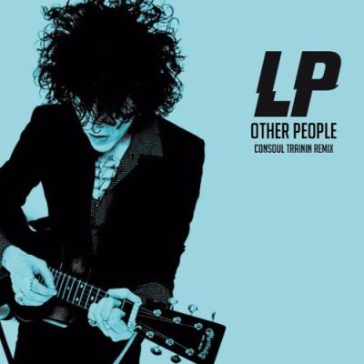 LP - Other People (Consoul Trainin rmx)