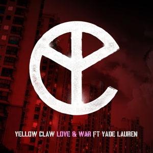 YELLOW CLAW & Yade LAUREN - love and war