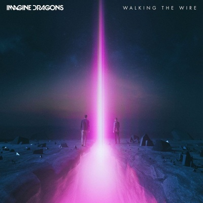 IMAGINE DRAGONS - Walking the Wire