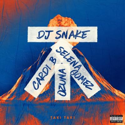 DJ SNAKE & Selena GOMEZ & OZUNA & CARDI B - Taki Taki
