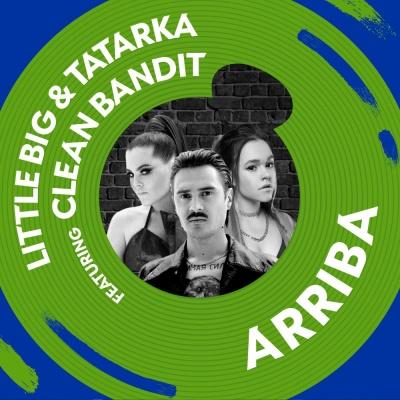 LITTLE BIG & TATARKA & CLEAN BANDIT - Arriba