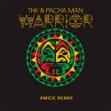 THK & PACHA MAN - Warrior (Amice rmx)