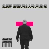 DYNORO - Me Provocas