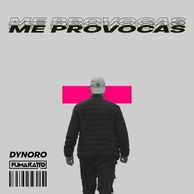 DYNORO & FUMARATTO - Me Provocas