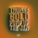GOLD, Thomas - Pump Up The Jam