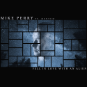 PERRY, Mike & MENTUM - Fell In Love With An Alien