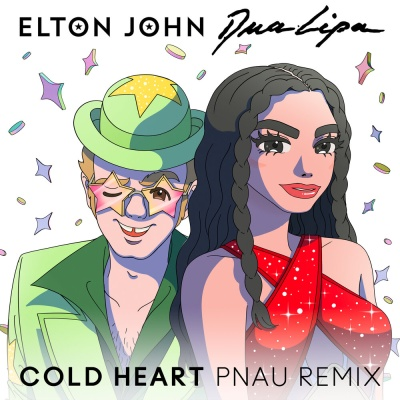 Elton JOHN & DUA LIPA - Cold Heart (PNAU rmx)